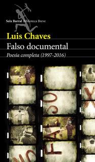 Falso Documental De Luis Chaves - Seix Barral