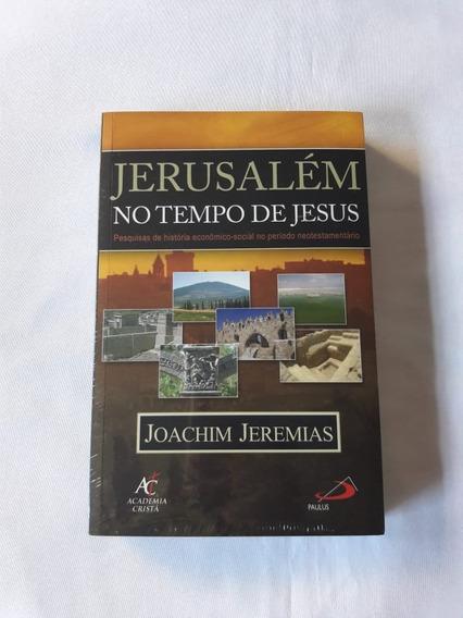 Jerusalém No Tempo De Jesus - Joachim Jeremias
