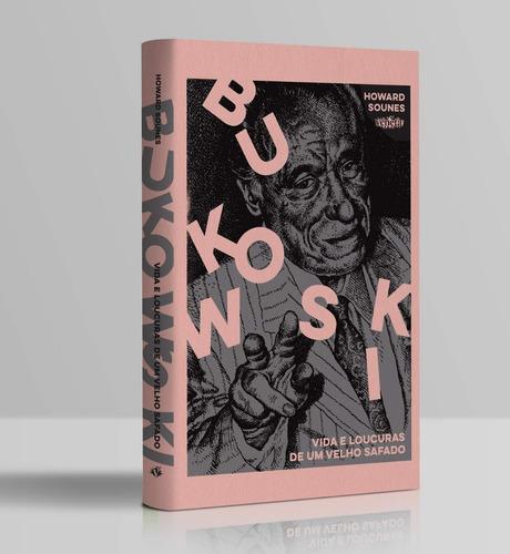 Imagem 1 de 1 de Bukowski: Vida E Loucuras De Um Velho Safado