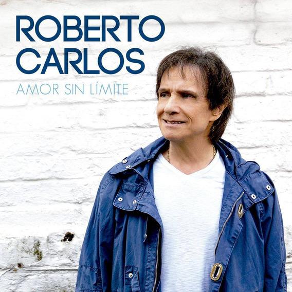 Cd Roberto Carlos - Amor Sin Límite 2018
