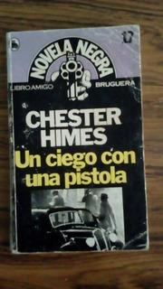 Chester Himes/ Un Ciego Con Pistola