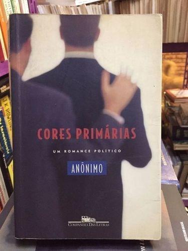 Livro Cores Primárias: Um Romance Político Anônimo