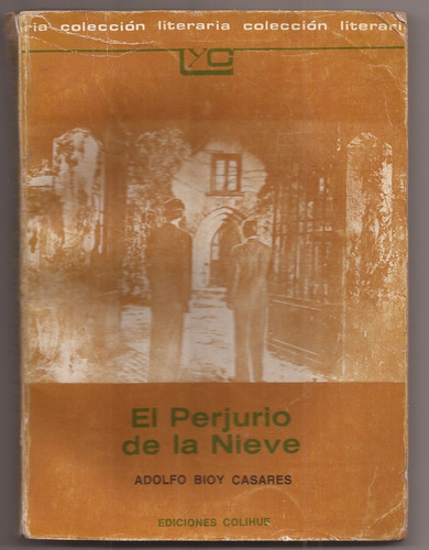 El Perjurio De La Nieve Adolfo Bioy Casares