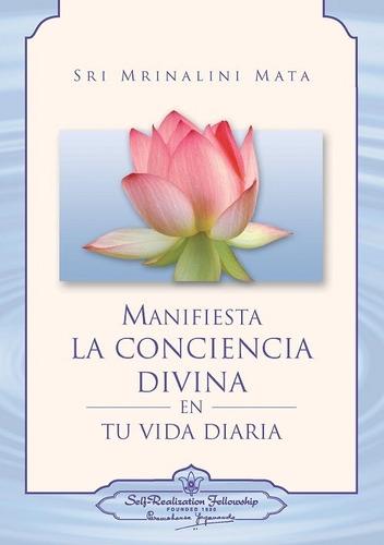 Manifiesta La Conciencia Divina En Tu Vida
