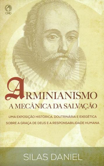 Livro Silas Daniel - Arminianismo - A Mecânica Da Salvação