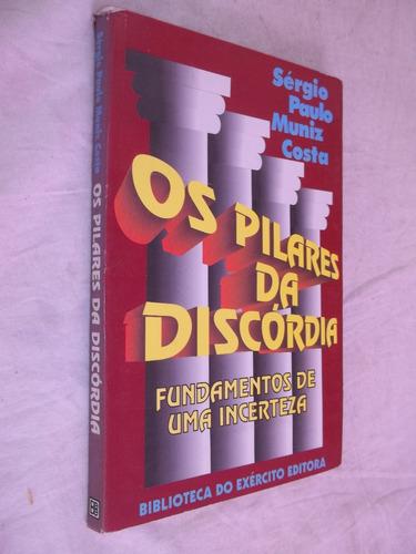 Livro - Os Pilares Da Discórdia - Sérgio Paulo Muniz Costa