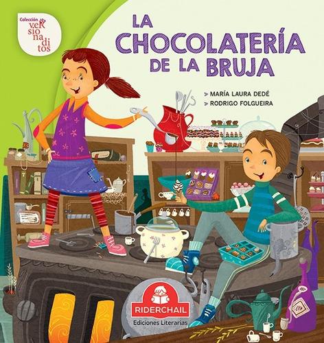 La Chocolatería De La Bruja - María Laura Dedé - Cuento