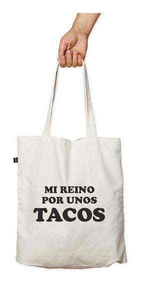 Mi Reino Por Unos Tacos Totebag