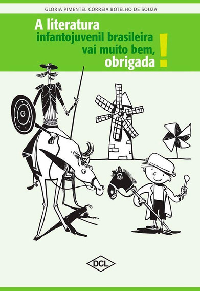 Literatura Infanto Juvenil Brasileira, A