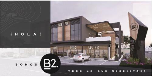 Plaza Comercial B2 Espacios Unicos Excelente Arquitectura