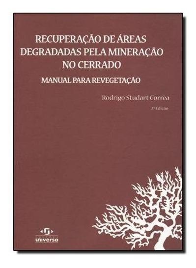 Recuperação De Áreas Degradadas Pela Mineração No Cerrado