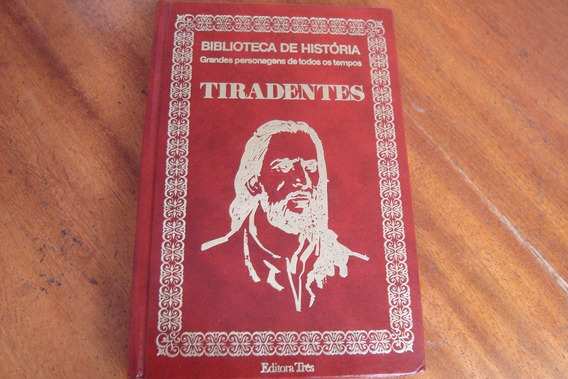 Livro Tres Biblioteca De Historia 3 / Tiradentes