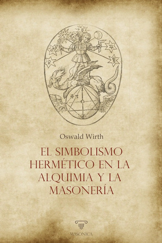 El Simbolismo Hermético En La Alquimia Y La Masonería - O...