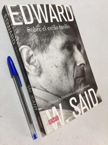 Sobre El Estilo Tardío. Ensayos. Edward Said. Libro Nuevo