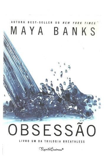 Livro Obsessão - Livro Um Da Trilogia Breathless -maya Banks