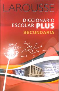 Diccionario Larousse Escolar Plus Secundaria