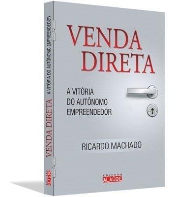 Venda Direta - A Vitória Do Autônomo Empreendedor