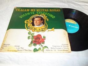 Lp Vinil - Vicente Celestino - Tragam-me Muitas Rosas