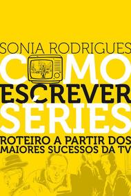 Como Escrever Séries Livro Sônia Rodrigues Frete Grátis