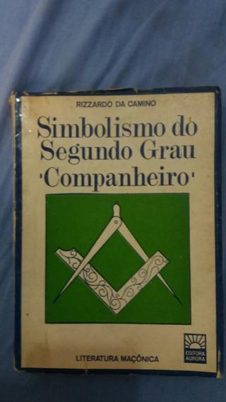 Simbolismo Do Segundo Grau = Literatura Maçônica = Rizzardo
