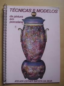 Revista Técnicas Da Pintura Em Porcelana Volume 1