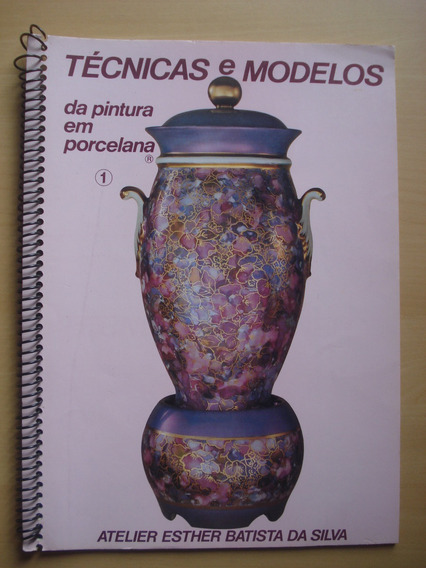 Revista Técnicas E Modelos Da Pintura Em Porcelana 1 E172