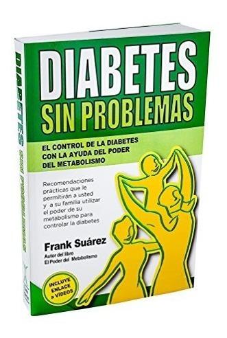 Libro : Diabetes Sin Problemas - Frank Suarez