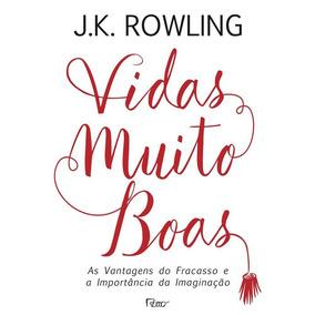 Livro - Vidas Muito Boas - J.k. Rowling