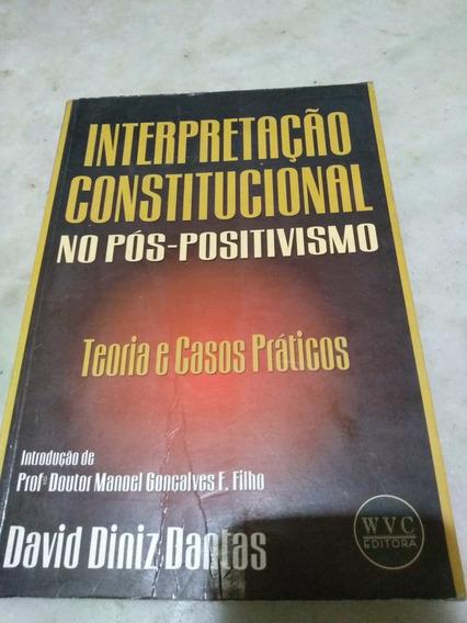 Interpretação Constitucional No Pós-positivismo David Dantas