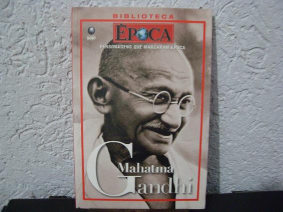 Personagens Que Marcaram Época Mahatma Gandhi