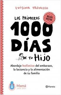 Primeros 1000 Dias Hijo - Luisina Troncoso - Planeta Libro