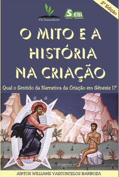 Livro Impresso - Teologia - O Mito E A História Na Criação