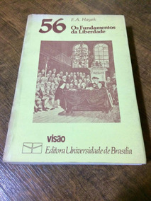 Livro Os Fundamentos Da Liberdade Friedrich A. Hayek