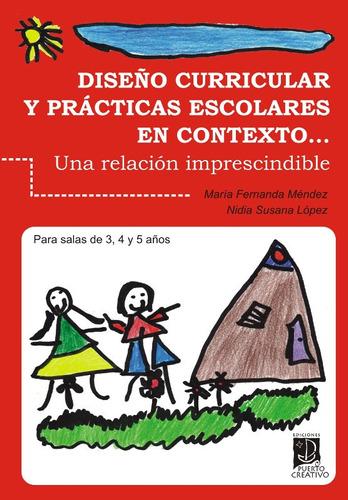Diseño Curricular Y Prácticas Escolares En Contexto