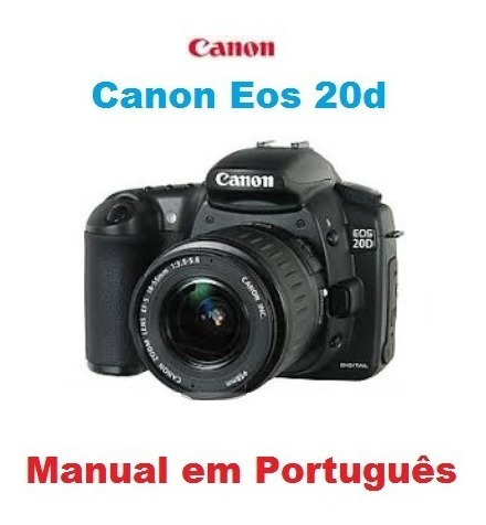 Manual Em Português Da Camera Canon Eos 20d