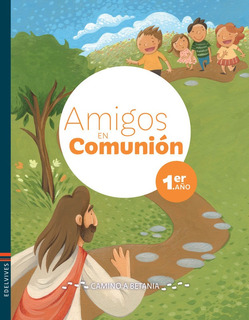 Amigos En Comunión - Camino A Betania