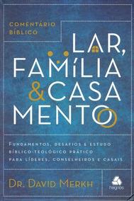 Lar, Família E Casamento - Dr. David Merkh - Hagnos