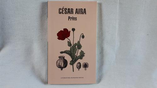 Imagen 1 de 7 de Prins Cesar Aira Random House