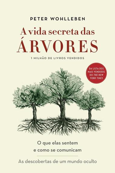 A Vida Secreta Das Árvores O Que Elas Sentem E Como Se