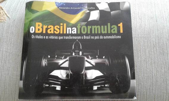 Livro O Brasil Na Fórmula 1 Alexandre Armando Vasconcellos
