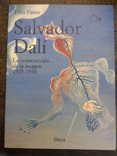 Imagen 1 de 6 de Salvador Dali * La Imagen 1925-1930 * Felix Fanes *