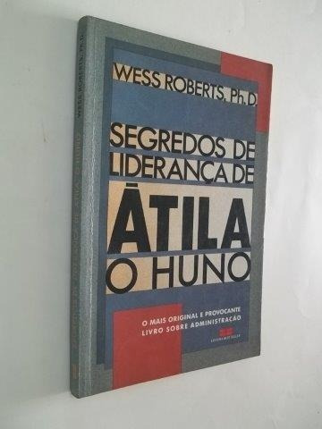 * Segredos De Liderança De Átila - O Huno - Livro