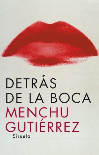 Imagen 1 de 3 de Detrás De La Boca - Td, Menchu Gutierrez, Siruela