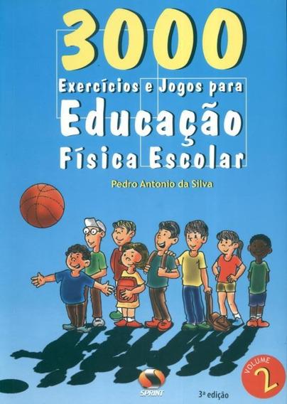 3000 Exercícios E Jogos-para Educação Física Escolar-vol