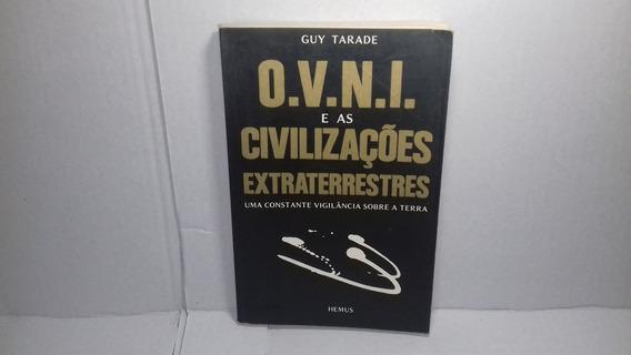 Livro O.v.n.i. E As Civilizações Extraterrestres Guy Tarade