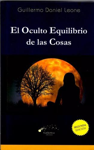 Imagen 1 de 2 de G. Leone - El Oculto Equilibrio De Las Cosas - Ed. Galáctica