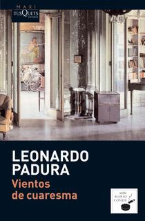 Vientos De Cuaresma De Leonardo Padura - Tusquets