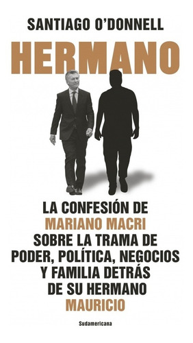 Libro Hermano  Confesión Mariano Macri - Santiago O'donnell