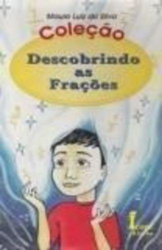 Livro Coleção Descobrindo As Frações Mauro Luiz Da Silva