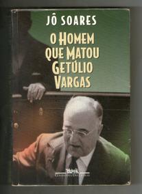 Livro: O Homem Que Matou Getúlio Vargas - Jô Soares